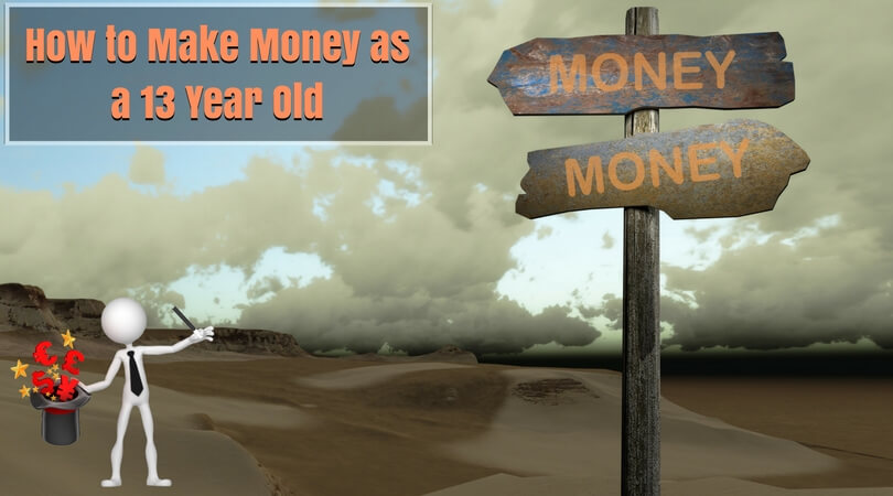 Photo of How to Make Money as a 13 Year Old in 2019-20