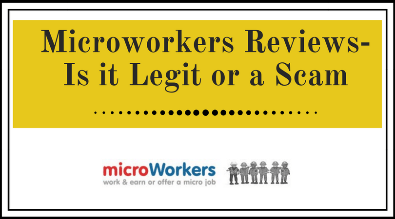 Photo of Microworkers Reviews – Is it Legit or a Scam